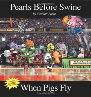 When Pigs Fly: A Pearls Before Swine Collection(Pearls Before Swine  10)