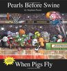 When Pigs Fly by Stephan Pastis