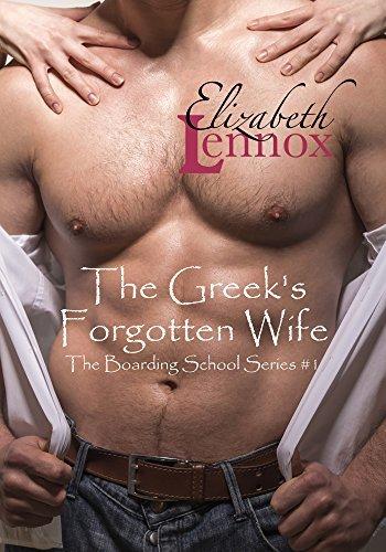 The Greek's Forgotten Wife (The Boarding School Series, #1)