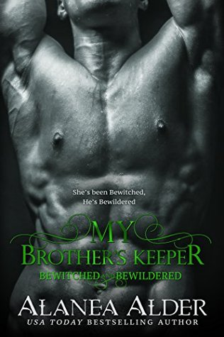 My Brother's Keeper (Bewitched and Bewildered, #5)