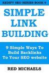 SIMPLE SEO LINK BUILDING: 9 Simple Ways to Build Backlinks to your SEO website (REDIFY SEO SERIES)