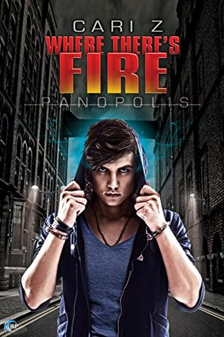 Ebook Where There's Fire: A Panopolis Story by Cari Z. TXT!