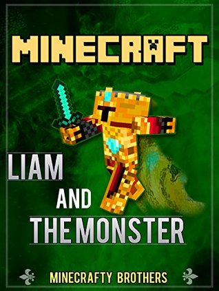 Minecraft: Liam and the Minecraft Monster