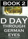 D DAY Through German Eyes 2