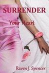 Surrender Your Heart (Surrender Trilogy, #1)