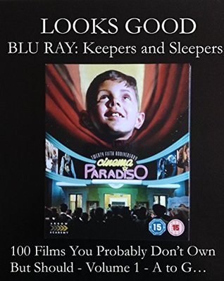 BLU RAY Keepers and Sleepers - Over 100 Films You Probably Don't Own And Should Volume 1 - A to G...