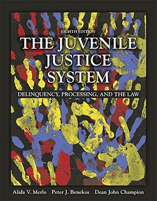 Juvenile Justice System: Delinquency, Processing, and the Law, The (8th Edition)