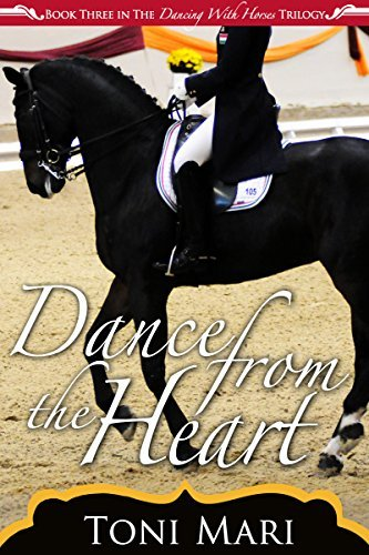 Dance from the Heart (Dancing with Horses, #3)