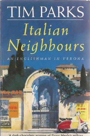Italian Neighbours by Tim Parks