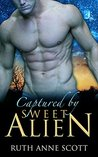 Captured by Sweet Alien (Uoria Mates, #1)