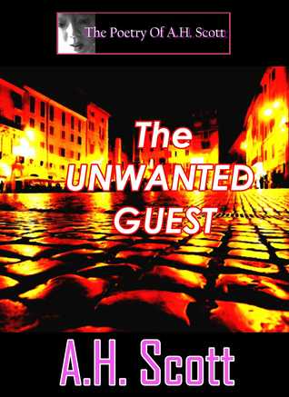 The Poetry Of A.H. Scott: The Unwanted Guest