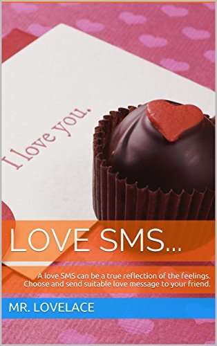 Love SMS...: A love SMS can be a true reflection of the feelings. Choose and send suitable love message to your friend.