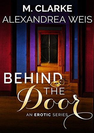 Behind the Door The Complete Series by M. Clarke