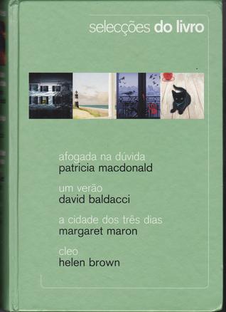 Selecções do Livro: Afogada na Dúvida / Um Verão / A Cidade dos Três Dias / Cleo