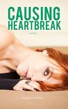 Causing Heartbreak  (Unbroken #2)