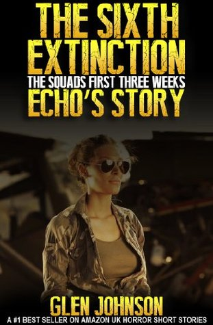 The Sixth Extinction: The Squads First Three Weeks. Download EPUB Free