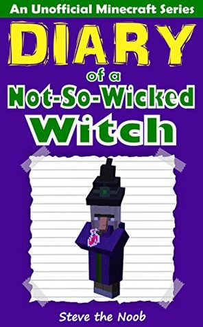 Not-So-Wicked Witch by Steve the Noob