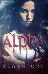 Alpha by Regan Ure