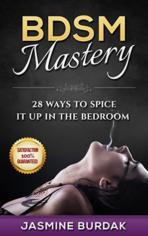 bdsm bdsm mastery 28 ways to spice it up in the bedroom 17395 | 26147570