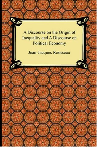 A Discourse on the Origin of Inequality and A Discourse on Political Economy