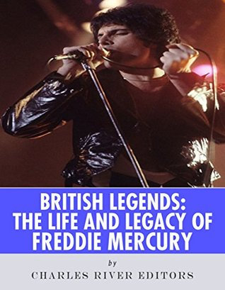 British Legends: The Life and Legacy of Freddie Mercury