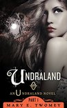 Undraland by Mary E. Twomey