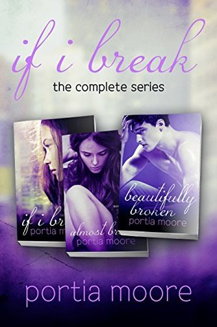 If I Break THE COMPLETE SERIES Bundle by Portia Moore