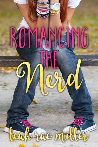 10fca5c1c Romancing the Nerd (Nerd, #2) by Leah Rae Miller