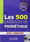 Les 500 Exercices Phonetique A1/A2 Livre + Corriges Integres + CD Audio