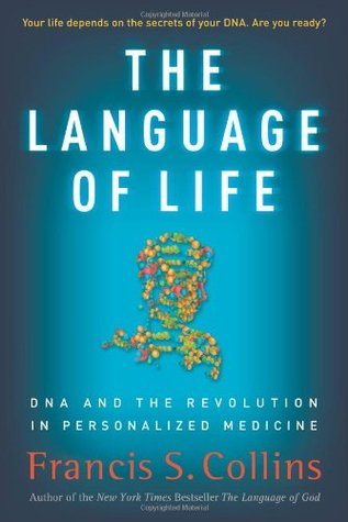 the-language-of-life-dna-and-the-revolution-in-personalized-medicine