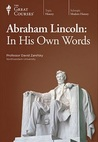 Abraham Lincoln: In His Own Words (Great Courses, #877)