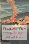 Perilous Ping: A Junior Novel of Retropunk Tragedy and Rage