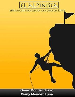 El Alpinista: Estrategias para llegar a la cima del éxito