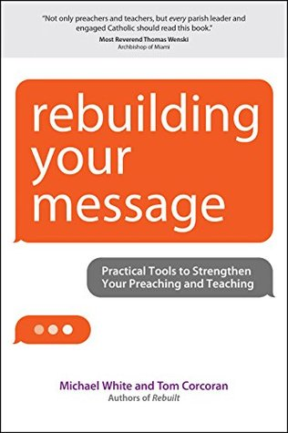 Rebuilding Your Message by Michael         White