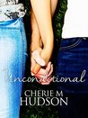 Unconditional by Cherie M. Hudson