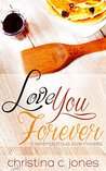 Love You Forever by Christina C. Jones
