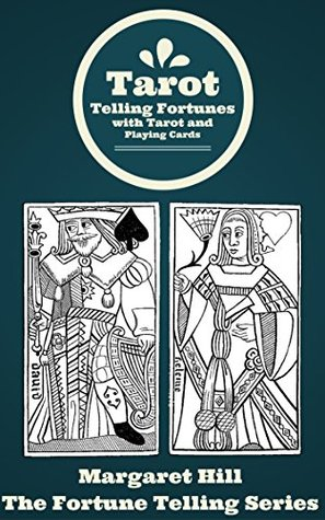 TAROT: Telling Fortunes with Tarot and Playing Cards (The Fortune Telling Series Book 2)
