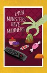 Even Monsters Have Manners