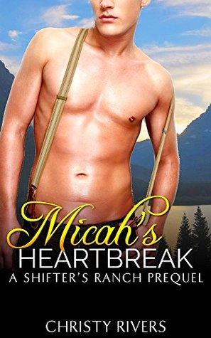 Micah's Heartbreak (Shifter's Ranch 0.5)