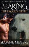 Bearing the Frozen Night (Ice Bear Shifters #1)