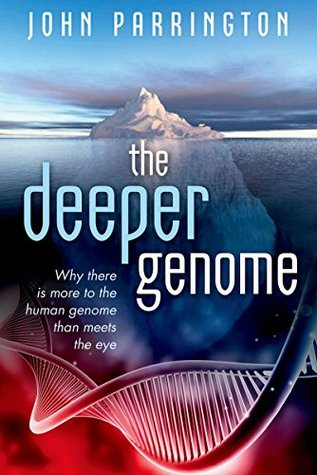 Why There Is More to the Human Genome than Meets the Eye - John Parrington