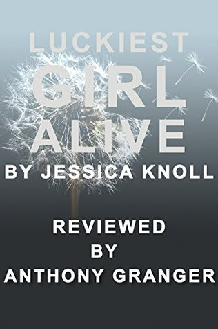 Luckiest Girl Alive by Jessica Knoll - Reviewed