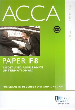 ACCA - F8 Audit and Assurance (INT): Study Text