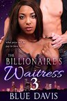 The Billionaire's Waitress 3 (Interracial Romance BWWM Series Book 3)