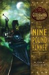 The Nine Pound Hammer (The Clockwork Dark, #1)