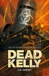 Dead Kelly (The Afterblight Chronicles, #14)