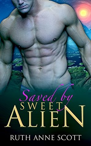 Saved by Sweet Alien (Uoria Mates, #2)