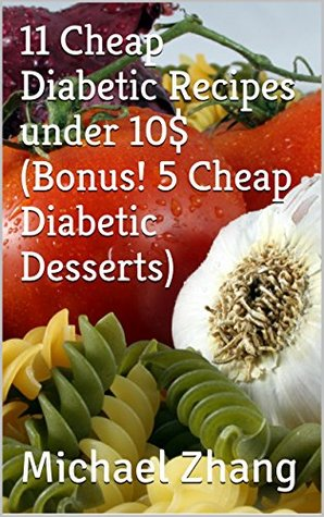 11 Cheap Diabetic Recipes under 10$ (Bonus! 5 Cheap Diabetic Desserts)