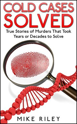 cold cases solved true stories of murders that took years or