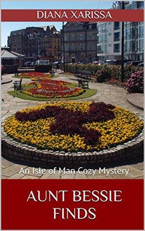 Aunt Bessie Finds (Isle of Man #6)